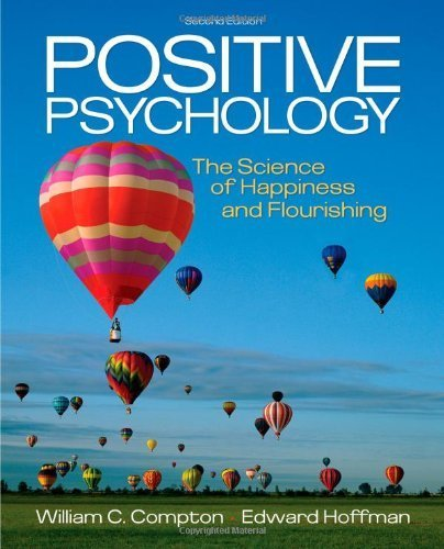 Read Online Positive Psychology: The Science of Happiness and Flourishing 2nd (second) by Compton, William C., Hoffman, Edward (2012) Paperback pdf