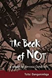 img - for [The Book of Not: Stopping the Time] (By: Tsitsi Dangarembga) [published: July, 2006] book / textbook / text book