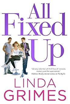 All Fixed Up: A Novel (Ciel Halligan) by [Grimes, Linda]
