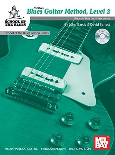 Blues Guitar Method, Level 2 (School Of The Blues Lesson)