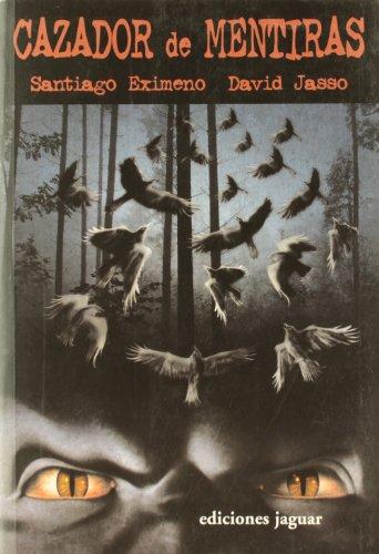 Cazador de Mentiras/ Hunter of Lies (La Barca De Caronte) (Spanish Edition) - Eximeno, Santiago; Jasso, David
