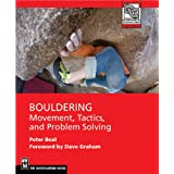 Bouldering: Movement, Tactics, and Problem Solving (Mountaineers Outdoor Expert)