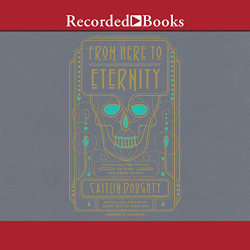 Pdf Travel From Here to Eternity: Traveling the World to Find the Good Death
