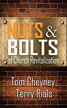 The Nuts and Bolts of Church Revitalization by [Cheyney, Tom, Rials, Terry]