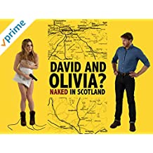 David and Olivia? - Naked in Scotland