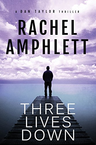 (Three Lives Down: An action-packed spy thriller (Dan Taylor espionage series Book)