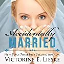 Accidentally Married Audiobook by Victorine E. Lieske Narrated by Jennifer Drake Ford