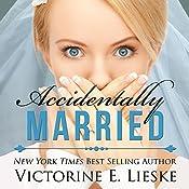 Accidentally Married | Victorine E. Lieske
