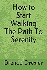 How to Start Walking The Path To Serenity