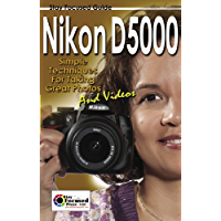 Nikon D5000 Stay Focused Guide (Stay Focused Guides Book 2)