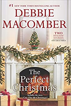 The Perfect Christmas: Can This Be Christmas? by [Macomber, Debbie]