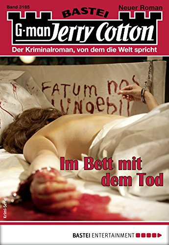 Jerry Cotton 3185 - Krimi-Serie: Im Bett mit dem Tod (German Edition)
