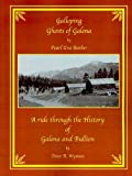 A Ride through the History of Galena and Bullion, Wyman, Peter R., 0981601804