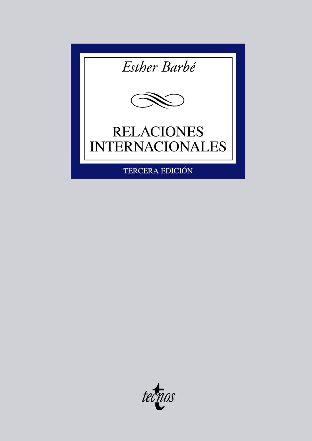 Relaciones internacionales (Derecho - Biblioteca Universitaria De Editorial Tecnos) Tapa blanda – 3 sep 2007 Esther Barbé 8430945539 JP189384 International