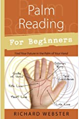 Palm Reading for Beginners: Find Your Future in the Palm of Your Hand Kindle Edition
