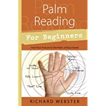 Palm Reading for Beginners: Find Your Future in the Palm of Your Hand
