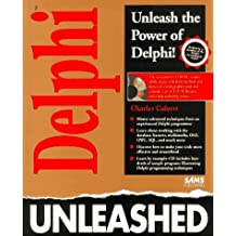 Delphi Programming Unleashed/Book and Disk by Charles Calvert (1995-06-01)