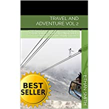 Travel and Adventure vol 2: related: pix,Europe,natural process,set off,run a risk,chance,jaunt,free photos,travelling,capital of ecuador,Edward Weston,the americas