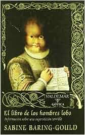 El libro de los hombres lobo: Información sobre una ...