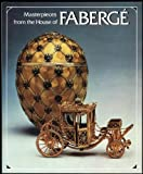 Masterpieces from the House of Faberge, Alexander Von Solodkoff and A. Kenneth Snowman, 0810909332