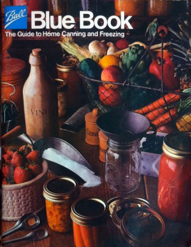 Ball Blue Book: The Guide to Home Canning and Freezing, 30th Edition