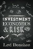 Investment Economics & Risk