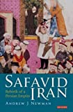 Safavid Iran: Rebirth of a Persian Empire (Library of Middle East History)