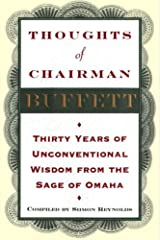 Thoughts of Chairman Buffett: Thirty Years of Unconventional Wisdon from the Sage of Omaha Kindle Edition