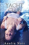 Yacht Club (Tome 1): (Nouvelle Érotique, Soumission, Alpha Male, Bad Boy) par Noir