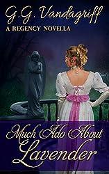 Much Ado about Lavender: A Regency Novella