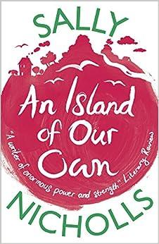 An Island Of Our Own por Sally Nicholls epub