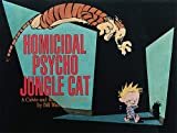 Homicidal Psycho Jungle Cat: A Calvin and Hobbes