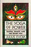 The Yoga of Power, Julius Evola, 0892813687