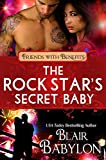 The Rock Star's Secret Baby (Rock Stars in Disguise: Cadell) (Friends With Benefits): A Contemporary Rock Star Romance (Billionaires in Disguise)