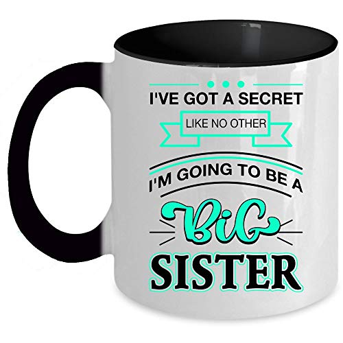 I'm Going To Be A Big Sister Coffee Mug, I've Got A Secret Like No Other Accent Mug (Accent Mug - Black)