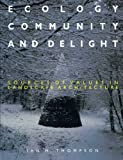 Ecology, Community and Delight, Ian H. Thompson, 0419236104