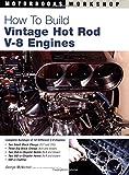How to Build Vintage Hot Rod V-8 Engines, George McNicholl, 0760320845