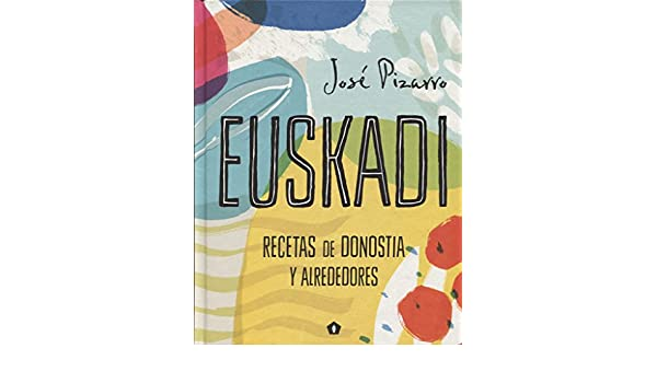 Euskadi (Spanish Edition): José Pizarro: 9788416407293: Amazon.com: Books