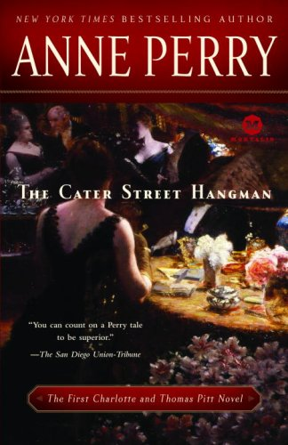 The Cater Street Hangman: The First Charlotte and Thomas Pitt Novel