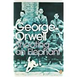 Shooting an Elephant: And Other Essays (Penguin Modern Classics) by Orwell, George (2003) Paperback