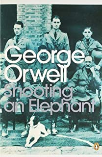 shooting an elephant george orwell com books shooting an elephant and other essays penguin modern classics by orwell george