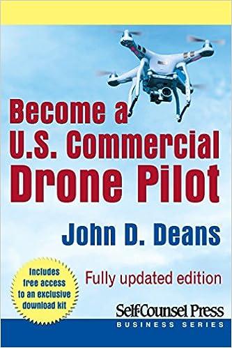 Become a U S  Commercial Drone Pilot (Business Series), John Deans