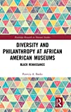 """Patricia A. Banks, """"Diversity and Philanthropy at African American Museums: Black Renaissance"""" (Routledge, 2019)"""