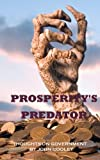 Prosperity's Predator, John Cooley, 1451583990