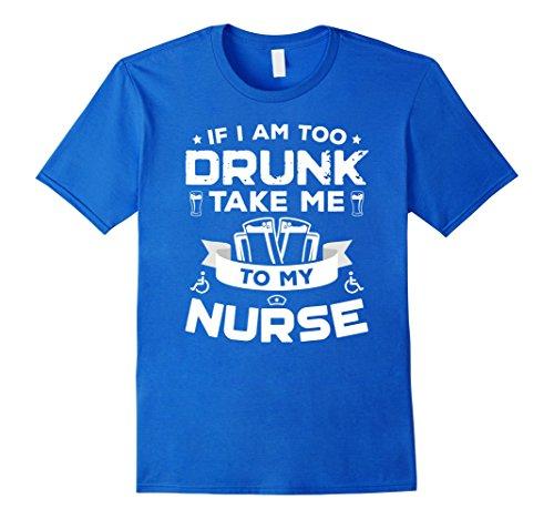 mens-if-i-am-too-drunk-take-me-to-my-nurse-4th-of-july-tshirt-uni-small-royal-blue