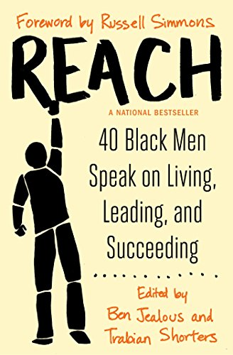 Reach: 40 Black Men Speak on Living, Leading, and ()
