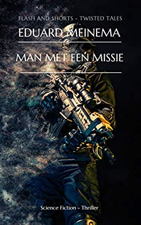 Man met een missie (Flash and Shorts) (Dutch Edition) eBook ...