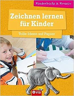 Zeichnen Lernen Fur Kinder Tolle Ideen Auf Papier Kinderleicht