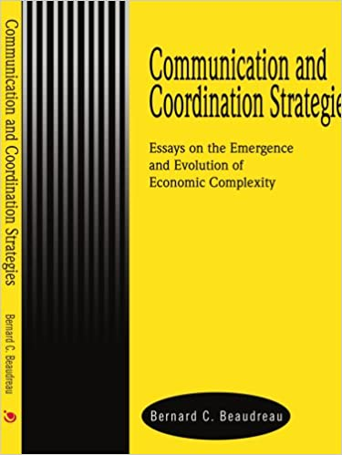 communication and coordination strategies essays on the emergence  communication and coordination strategies essays on the emergence and  evolution of economic complexity th edition