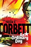 An Ordinary Day, Trevor R. Corbett, 1415200823